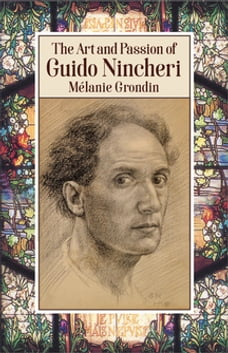 The Art and Passion of Guido Nincheri