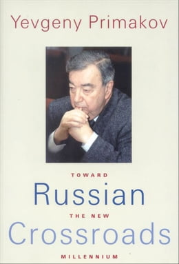 Book Russian Crossroads: Toward the New Millennium by Felix Rosenthal