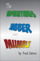 The Adventures of Jabber and Mumble