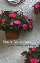 Stuart Robertson on Container Gardening