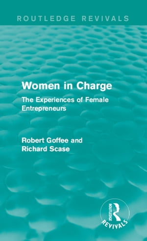 Women in Charge (Routledge Revivals) The Experiences of Female Entrepreneurs
