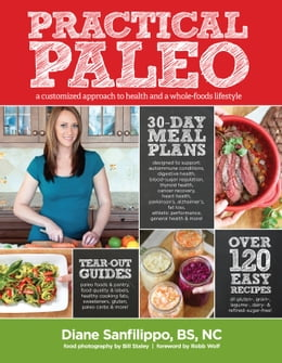 Book Practical Paleo: A Customized Approach to Health and a Whole-Foods Lifestyle by Diane Sanfilippo