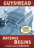 Guys Read: Artemis Begins: A Short Story from Guys Read: Funny Business by Eoin Colfer
