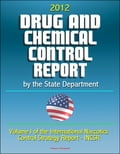 2012 Drug and Chemical Control Report by the State Department (Volume I of the International Narcotics Control Strategy Report - INCSR) 1dc19169-f183-496c-a49f-389a459f8d81
