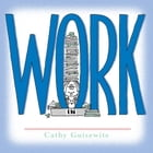 Work: A Celebration of One of the Four Basic Guilt Groups by Cathy Guisewite