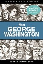 Meet George Washington by Charles Margerison