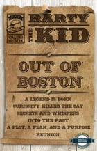 Out Of Boston: Barty The Kid, Vol. 1, Issues 1-6 by E-Book
