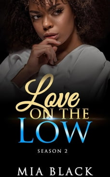 Love On The Low: Season 2: Secret Love Series, #11