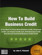 How To Build Business Credit by John R. O'Donnell