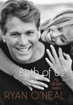 Both of Us: My Life with Farrah by Ryan O'Neal
