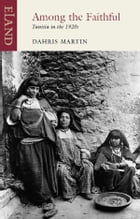 Among The Faithful: Tunisia in the 1920s by Dahris Martin