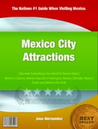 Mexico City Attractions by Jose Hernandez