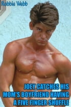 Joey(18) Catches His Mom's Boyfriend Having A Five Knuckle Shuffle by Robbie Webb