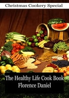 The Healthy Life Cook Book by Florence Daniel