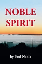 Noble Spirit by Paul Noble