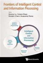 Frontiers of Intelligent Control and Information Processing by Derong Liu