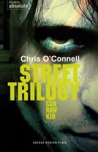 Street Trilogy: Car/Raw/Kid by Chris O'Connell