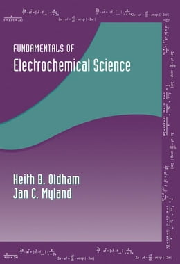 Book Fundamentals of Electrochemical Science by Oldham, Keith