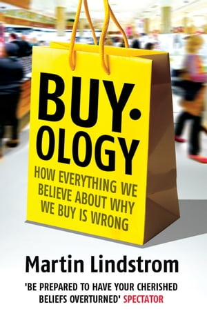 Buyology How Everything We Believe About Why We Buy is Wrong