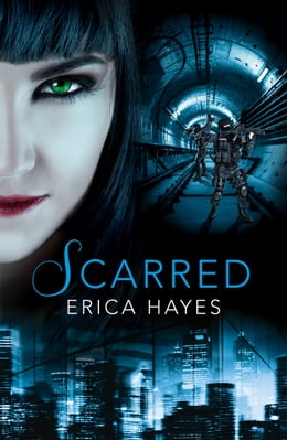 Book Scarred (The Sapphire City Chronicles, Book 2) by Erica Hayes