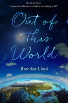 Out Of This World by Brendan Lloyd