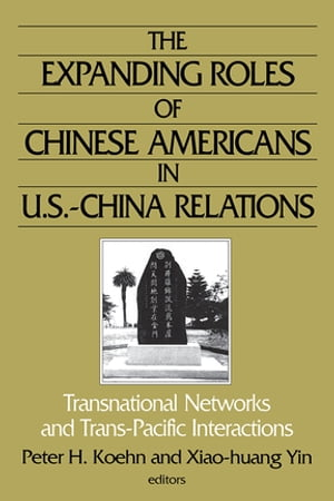 The Expanding Roles of Chinese Americans in U.S.-China Relations: Transnational Networks and Trans-Pacific Interactions Transnational Networks and Tra