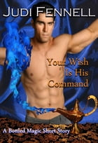 Your Wish Is His Command by Judi Fennell