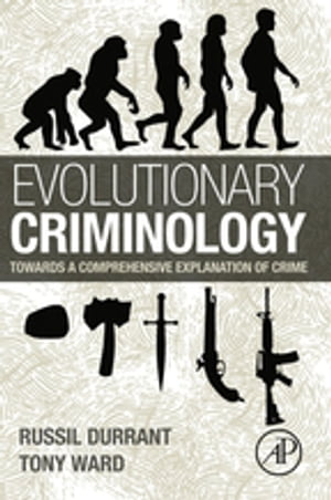 Evolutionary Criminology Towards a Comprehensive Explanation of Crime