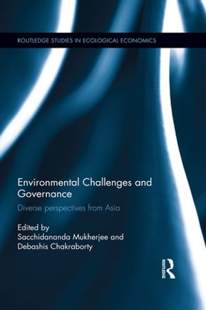 Environmental Challenges and Governance Diverse perspectives from Asia