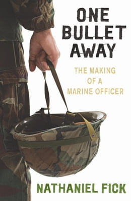 Book One Bullet Away: The Making Of A Us Marine Officer by Nathaniel Fick