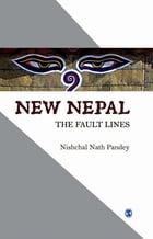 New Nepal: The Fault Lines by Nishchal N Pandey
