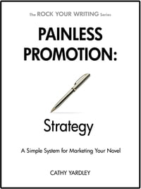 Painless Promotion: Strategy: A Simple System for Marketing Your Novel