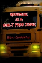 Revenge is a Guilt Free Zone by Ben Godfrey