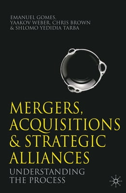 Book Mergers, Acquisitions and Strategic Alliances: Understanding the Process by Emanuel Gomes