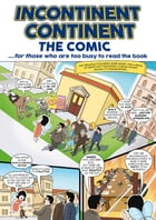 Incontinent Continent The Comic by Maurice Feldman