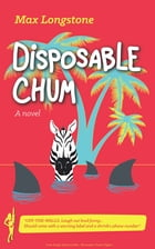 Disposable Chum by Max Longstone