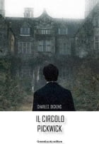 Il circolo Pickwick by Charles Dickens