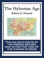 The Hyborian Age by Robert E. Howard
