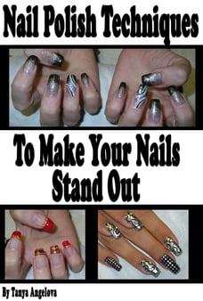 Nail Polish Techniques to Make Your Nails Stand Out