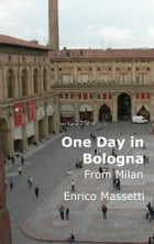One Day in Bologna: From Milan by Enrico Massetti