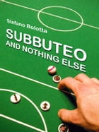 Subbuteo and nothing else by Stefano Bolotta
