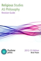Religious Studies (AS Philosophy) Revision Guide 2012-13 edition by Brian Poxon