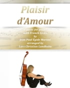 Plaisir d'Amour Pure sheet music for piano and voice with French lyrics by Jean Paul Égide Martini arranged by Lars Christian Lundholm by Pure Sheet music