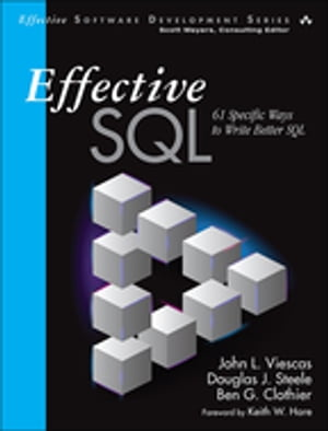 Effective SQL 61 Specific Ways to Write Better SQL