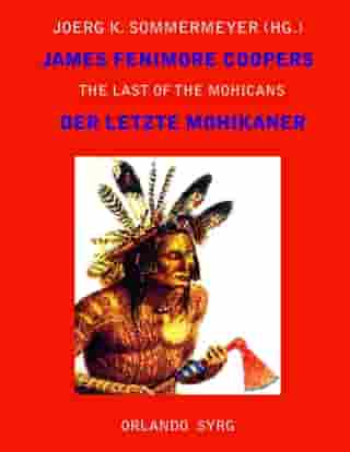 James Fenimore Coopers The Last of the Mohicans / Der letzte Mohikaner: A Narrative of 1757 / Eine Erzählung aus dem Jahre 1757