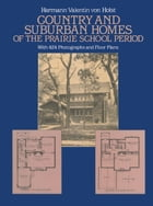 Country and Suburban Homes of the Prairie School Period by H. V. von Holst