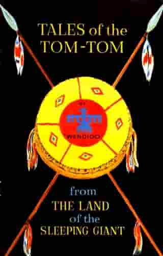 Tales of the Tom-Tom from the Land of the Sleeping Giant