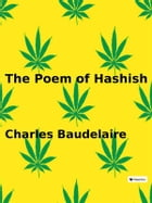 The Poem of Hashish by Charles Baudelaire