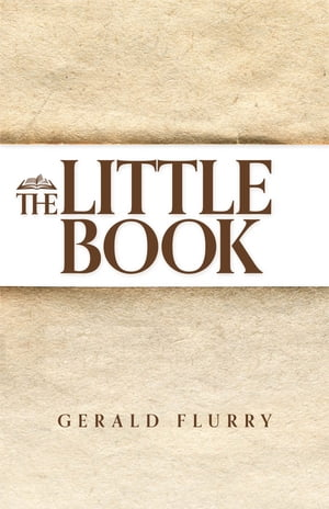 "The Little Book The truth about the prophecy in Revelation of the ""little book"""
