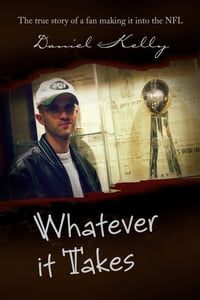 Whatever it Takes: The true story of a fan making it into the NFL